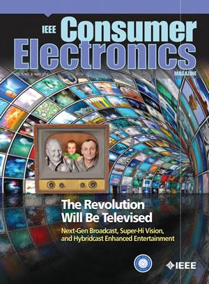 IEEE Consumer Electronics Magazine - IEEE Consumer Electronics Society